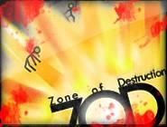 ZOD- Zone of Destruction
