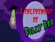 L'enlevement de Billy Bob