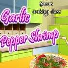 Sara's Cooking Class: Garlic Shrimp