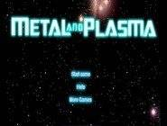 Metal And Plasma