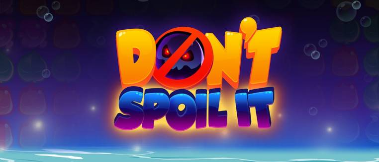 Don't spoil it!