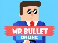 Mr Bullet Online