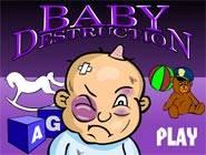 Baby Destruction