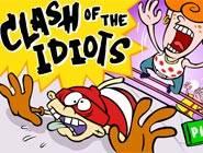 Clash of the idiots